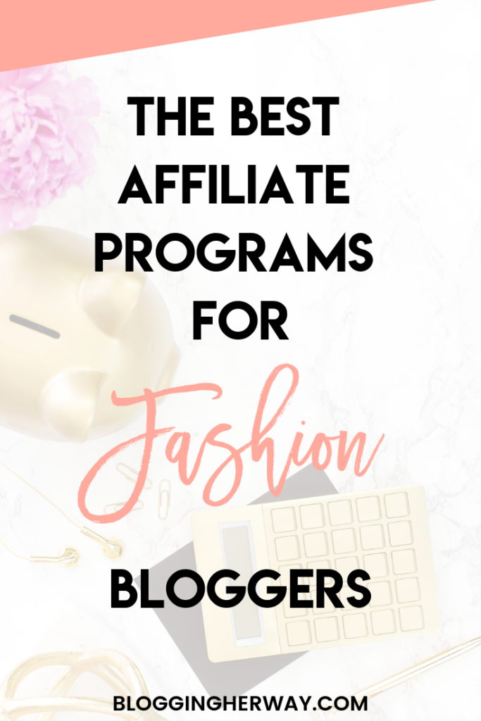 Best Affiliate Programs for Fashion Bloggers